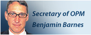Secretary of OPM Benjamin Barnes